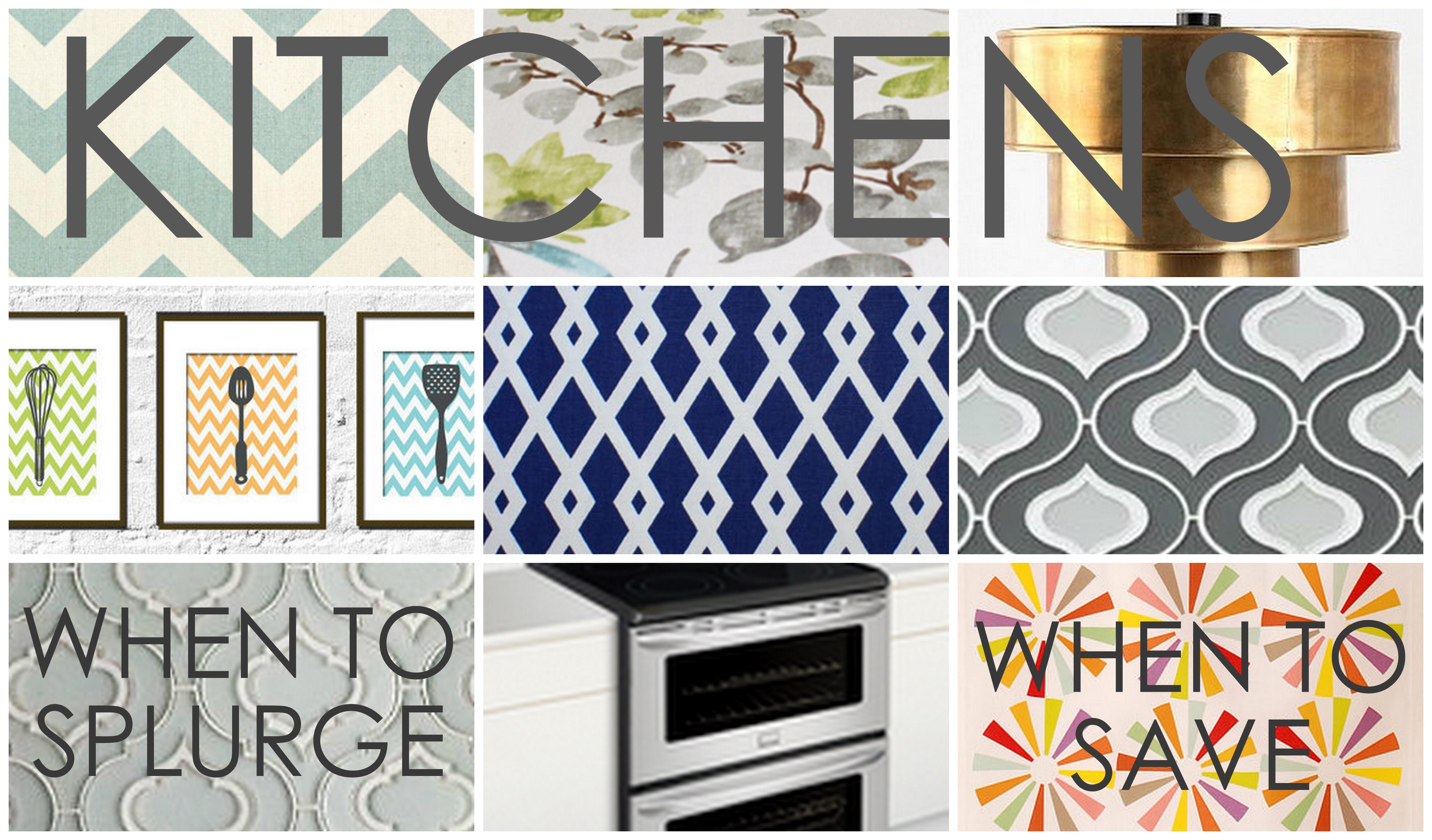 Kitchen Design: When To Splurge, When To Save