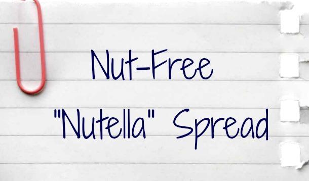 Nut Free Nutella Spread Recipe