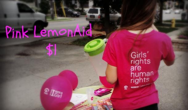 Girl Power and Pink LemonAid for Because I am a Girl