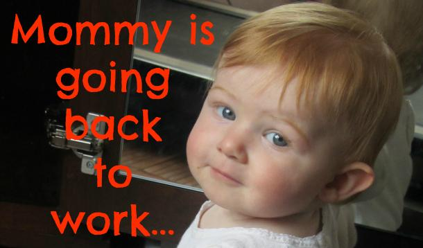 """baby with text """"Mommy is going back to work..."""""""