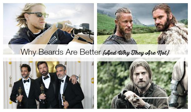 Why Beards Are Better (And Why They Are Not)