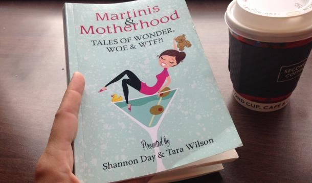 motherhood, stories, book review, martinis and motherhood, shannon day, tara wilson, busy life, mom life, poo stories, vagina video games, laughter, crying