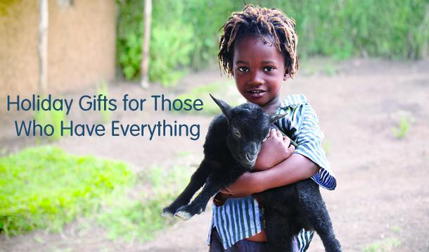 Give a Gift That Gives Back to Those Who Have Everything