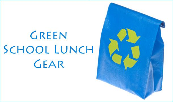 Green School Lunch Gear Ideas