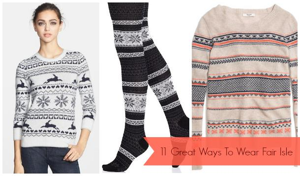11 Great Ways To Wear Fair Isle This Winter