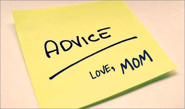 Advice from mom