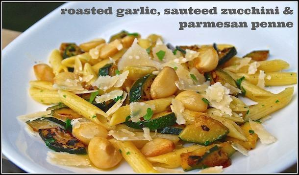 roasted garlic, sauteed zucchini and parmesan penne