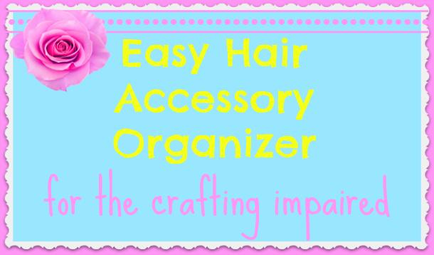 easy hair accessory organizer