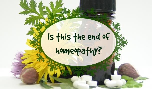 is this the end of homeopathy?
