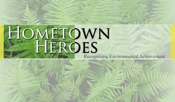 Who is Your Hometown Environmental Hero?