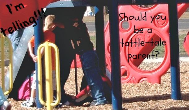 I'm Telling on You: When To Be A Tattle-Tale Parent