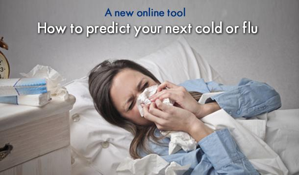 How to Predict Your Next Cold or Flu