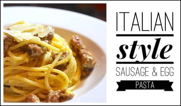 Italian Style Sausage and Egg Pasta