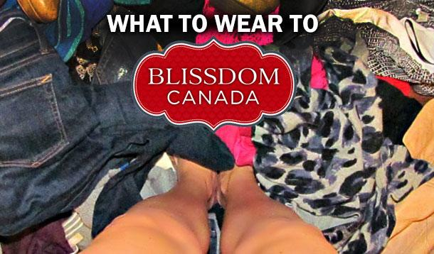 What to Wear to Blissdom Canada