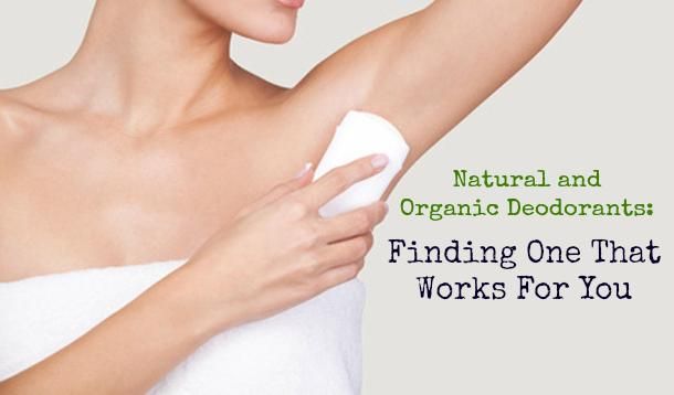Organic and Natural Deodorants: How To Find One That Works
