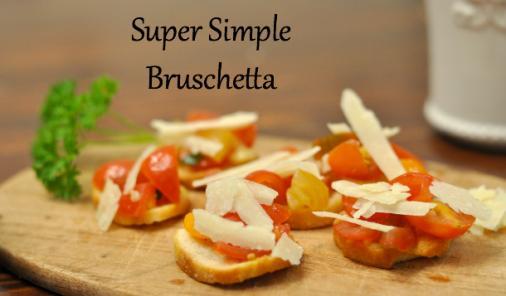 Super Simple Bruschetta
