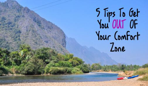 5 tips to get you out of your comfort zone