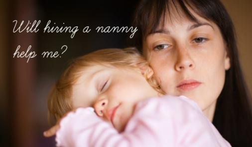Hire a nanny?