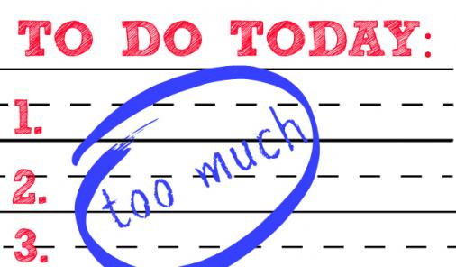 """To do list with """"too much"""" on it"""