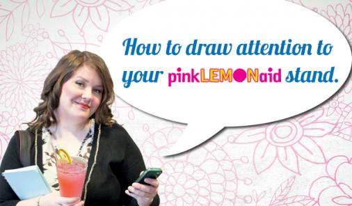5 Easy Ways To Get Visitors To Your Pink LemonAid Stand