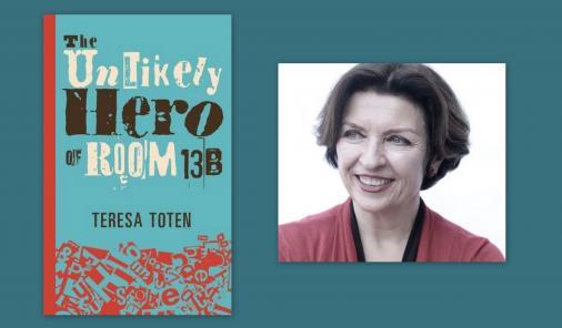 THE UNLIKELY HERO OF ROOM 13B By Teresa Toten