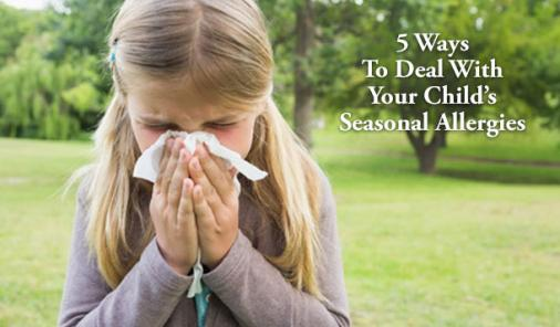 5 Tips For Managing Your Child's Seasonal Allergies