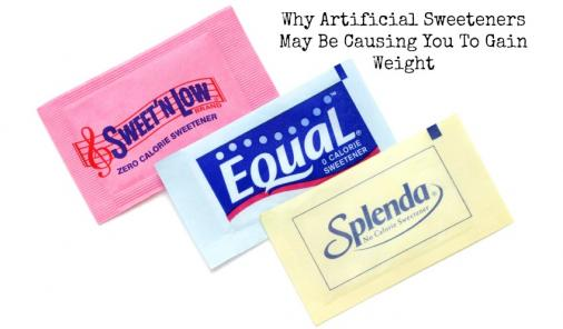 Why Artificial Sweeteners May Be Causing You To Gain Weight