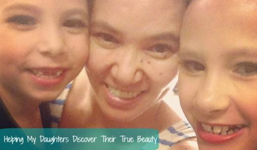 Showing My Daughters How To Find Their Beauty
