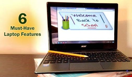 6 Important Features Your Child's New Laptop Must Have