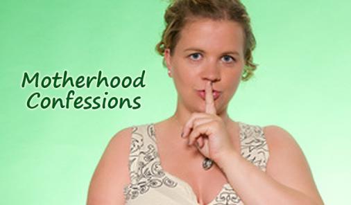 motherhood confessions